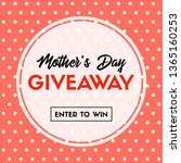mother's day giveaway. enter to ... | Shutterstock .eps vector #1365160253
