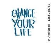 change your life handwritten... | Shutterstock .eps vector #1366058759