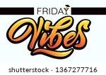 friday vibes   modern hand... | Shutterstock .eps vector #1367277716