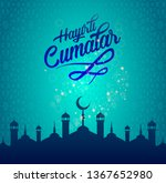 hayirli cumalar. translation... | Shutterstock .eps vector #1367652980