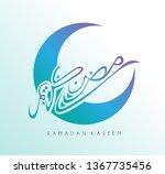 ramadan kareem has mean muslim... | Shutterstock .eps vector #1367735456