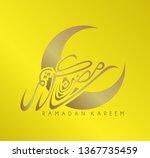 ramadan kareem has mean muslim... | Shutterstock .eps vector #1367735459