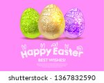 happy easter realistic 3d egg... | Shutterstock .eps vector #1367832590