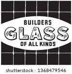 builders glass   retro ad art...   Shutterstock .eps vector #1368479546