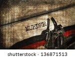word murder written with an old ... | Shutterstock . vector #136871513
