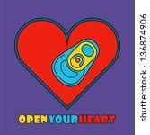 open your heart. pop art style... | Shutterstock .eps vector #136874906
