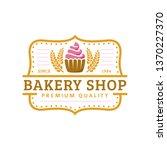 bakery logo template  vector... | Shutterstock .eps vector #1370227370
