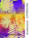 leaves of tropical plants....   Shutterstock .eps vector #1370901296