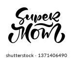 love you mom card. hand drawn... | Shutterstock . vector #1371406490