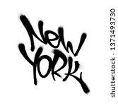 sprayed new york font graffiti... | Shutterstock .eps vector #1371493730