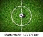 soccer field center and ball... | Shutterstock . vector #137171189