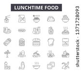 lunchtime food line icons ... | Shutterstock .eps vector #1371728093