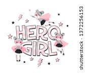 hero girl typhographic print... | Shutterstock .eps vector #1372256153