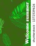 leaves of tropical plants....   Shutterstock .eps vector #1372539626