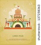 circus entertainment tent.... | Shutterstock .eps vector #137258363