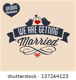we are getting married wedding... | Shutterstock .eps vector #137264123