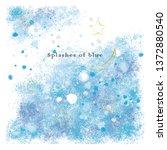 blue splashes watercolor art... | Shutterstock .eps vector #1372880540
