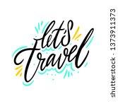 let's travel. hand drawn vector ... | Shutterstock .eps vector #1373911373