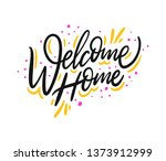 welcome home. hand drawn vector ... | Shutterstock .eps vector #1373912999