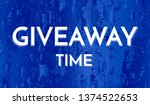 time for a giveaway   banner...   Shutterstock .eps vector #1374522653