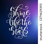 shine like the stars   hand... | Shutterstock .eps vector #1374629393