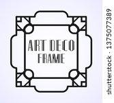 modern art deco frame. vintage...   Shutterstock .eps vector #1375077389
