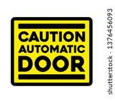 caution automatic glass door... | Shutterstock .eps vector #1376456093