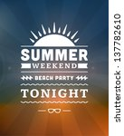retro summer design poster.... | Shutterstock .eps vector #137782610