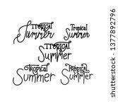 tropical summer script text... | Shutterstock .eps vector #1377892796