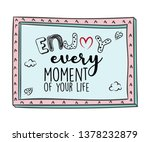 enjoy every moment of your life.... | Shutterstock .eps vector #1378232879