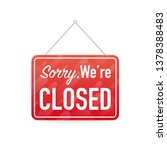 sorry we're closed hanging sign ... | Shutterstock . vector #1378388483