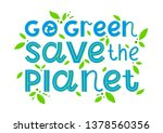 go green  save the planet...   Shutterstock .eps vector #1378560356
