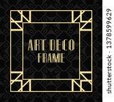 modern art deco frame. vintage... | Shutterstock .eps vector #1378599629