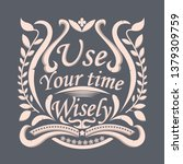 Use Your Time Wisely Typograph...