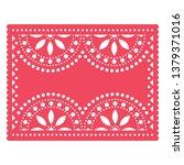 papel picado templater vector... | Shutterstock .eps vector #1379371016