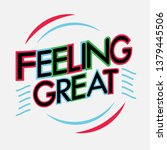 feeling great typography slogan   Shutterstock .eps vector #1379445506