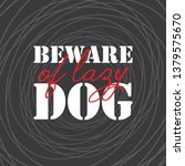 beware of lazy dog dark... | Shutterstock .eps vector #1379575670