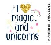 i love magic and unicorns... | Shutterstock .eps vector #1380212756