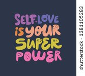 self love is your superpower... | Shutterstock .eps vector #1381105283