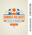 retro summer design poster.... | Shutterstock .eps vector #138333188