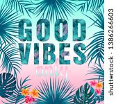 good vibes slogan. tropical... | Shutterstock .eps vector #1386266603