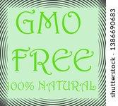 gmo free lettering. 100 ...   Shutterstock . vector #1386690683