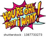 you're the one that i want... | Shutterstock .eps vector #1387733273