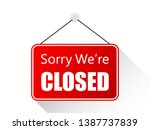 sorry we are closed sign on... | Shutterstock . vector #1387737839