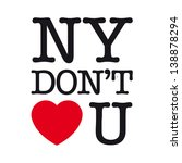 new york do not love you  font... | Shutterstock .eps vector #138878294