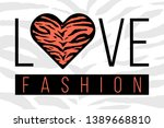 slogan love fashion with tiger... | Shutterstock .eps vector #1389668810