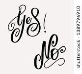 yes  no   lettering design....   Shutterstock .eps vector #1389796910