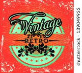vintage seal over orange grunge ... | Shutterstock .eps vector #139049933
