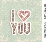 i love you card over blue... | Shutterstock .eps vector #139056950