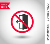 prohibited exit vector icon. no ... | Shutterstock .eps vector #1390897520